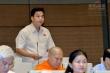 Đại biểu Quốc hội: Chậm tiến độ các dự án là căn bệnh trầm kha