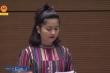 Video: Nữ đại biểu Ksor H'Bơ Khăp tiếp tục hỏi khó Bộ trưởng Trần Hồng Hà