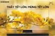 Chương trình 'Thấy Tết lớn, mừng Tết lớn' với ưu đãi khủng nhất năm của Samsung