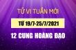 12 cung hoàng đạo tuần 19/7-25/7: Kim Ngưu vượng phát, Bọ Cạp nhiều người mê
