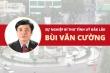 Infographic: Sự nghiệp Bí thư Tỉnh ủy Đắk Lắk Bùi Văn Cường