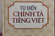 Thu hồi sách Từ điển chính tả tiếng Việt bị sai chính tả