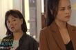 'Hương vị tình thân' tập 34: Thy bị mẹ tát, Long chê không xứng để yêu