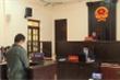 Hành hung cán bộ chốt kiểm dịch COVID-19, lĩnh 9 tháng tù giam