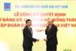 Phó Thủ tướng trao quyết định bổ nhiệm Chủ tịch Tập đoàn Dầu khí