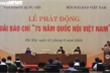 Phát động Giải báo chí '75 năm Quốc hội Việt Nam'