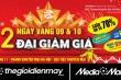 MediaMart đại giảm giá tới 70% trong 2 ngày vàng Tháng khuyến mại Hà Nội 2019