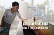 Cơn khát nước sạch của 1 triệu dân Hà Nội: Một gia đình phải lắp tới 9 máy bơm
