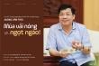 Bí thư Tỉnh ủy Bắc Giang Dương Văn Thái: Mùa vải nóng sẽ… ngọt ngào!