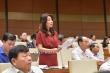 Đại biểu Quốc hội: Kết quả kiểm định trong nước của nhiều đại học khiến dư luận hoài nghi