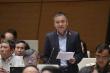 Toàn văn bài phát biểu 'gây sốt' ở Quốc hội của đại biểu Nguyễn Lân Hiếu