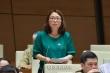 Bài phát biểu 'gây sốt' của nữ đại biểu tỉnh Phú Yên ở nghị trường Quốc hội